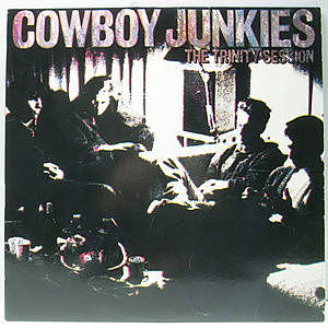 レコード画像:COWBOY JUNKIES / The Trinity Session