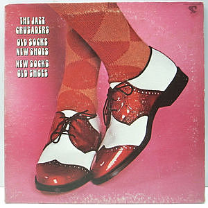 レコード画像:JAZZ CRUSADERS / Old Socks, New Shoes...New Socks, Old Shoes
