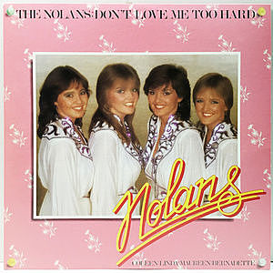 レコード画像:NOLANS / Don't Love Me Too Hard