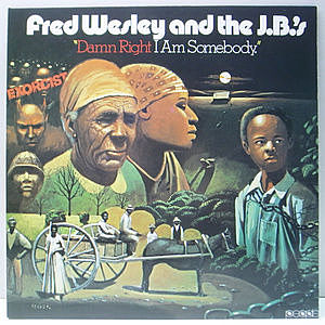 レコード画像:FRED WESLEY / J.B.'S / Damn Right I Am Somebody