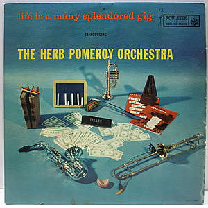 レコード画像:HERB POMEROY / Life Is A Many Splendored Gig
