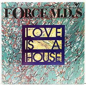 レコード画像:FORCE M.D.'s / Love Is A House