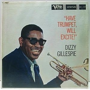レコード画像:DIZZY GILLESPIE / Have Trumpet, Will Excite!
