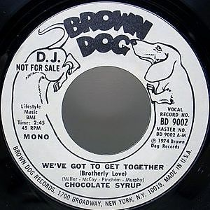 レコード画像:CHOCOLATE SYRUP / We've Got To Get Together