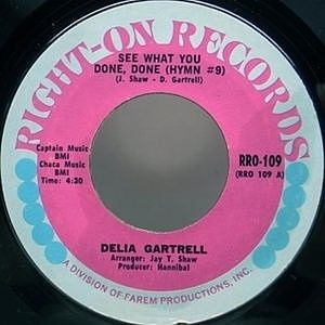 レコード画像:DELIA GARTRELL / See What You Done, Done (Hymn #9) / Fight Fire, With Fire