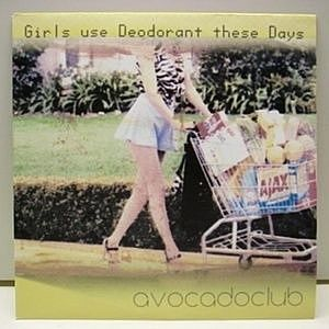 レコード画像:AVOCADOCLUB / Girls Use Deodorant These Days