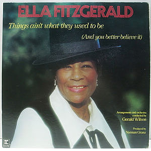レコード画像:ELLA FITZGERALD / Things Ain't What They Used To Be (And You Better Believe It)