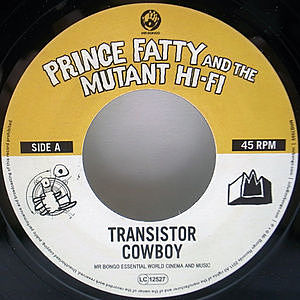 レコード画像:PRINCE FATTY MEETS THE MUTANT HIFI / Transistor Cowboy
