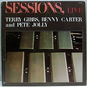 レコード画像:TERRY GIBBS / BENNY CARTER / PETE JOLLY / JO REYNOLDS / Sessions, Live