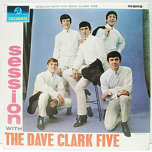レコード画像:DAVE CLARK FIVE / Session With The Dave Clark Five