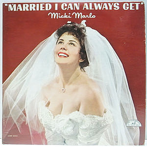 レコード画像:MICKI MARLO / Married I Can Always Get!