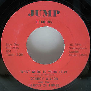レコード画像:CONROY WILSON AND THE DEUCES (3) THREE / What Good Is Your Love / Groovy