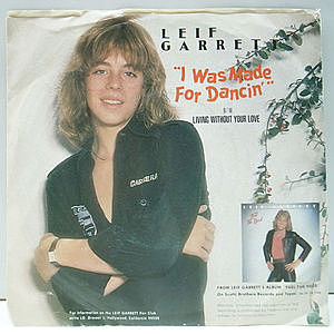 レコード画像:LEIF GARRETT / I Was Made For Dancin' / Living Without Your Love