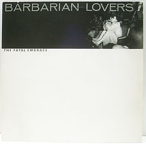 レコード画像:BARBARIAN LOVERS / The Fatal Embrace