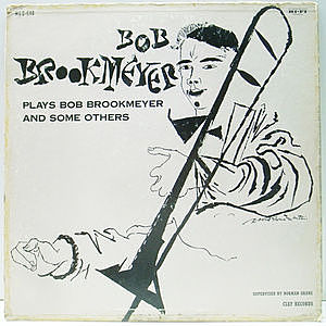 レコード画像:BOB BROOKMEYER / Plays Bob Brookmeyer And Some Others