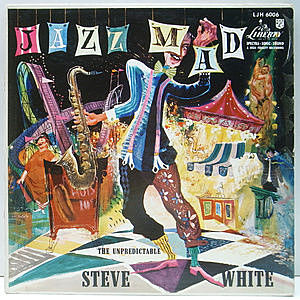 レコード画像:STEVE WHITE / Jazz Mad: The Unpredictable Steve White