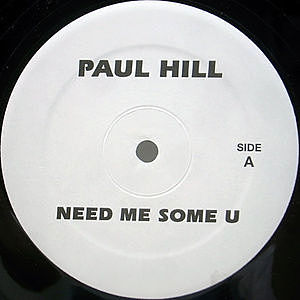 レコード画像:PAUL HILL / NIKKI-O / Need Me Some U / Music