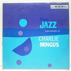 レコード画像:CHARLES MINGUS / The Jazz Experiments Of Charlie Mingus