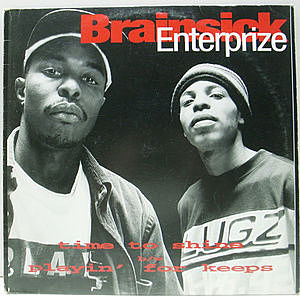 レコード画像:BRAINSICK ENTERPRIZE / Playin' For Keeps / Time To Shine
