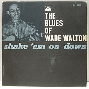レコード画像:WADE WALTON / Shake 'Em On Down