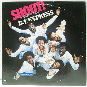 レコード画像:B.T. EXPRESS / Shout! (Shout It Out)