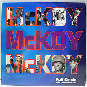 レコード画像:MCKOY / Full Circle (Within A Spiritual Social Soul)
