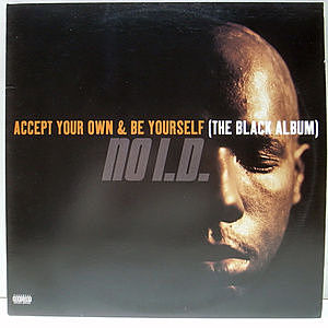 レコード画像:NO I.D. / Accept Your Own & Be Yourself (The Black Album)