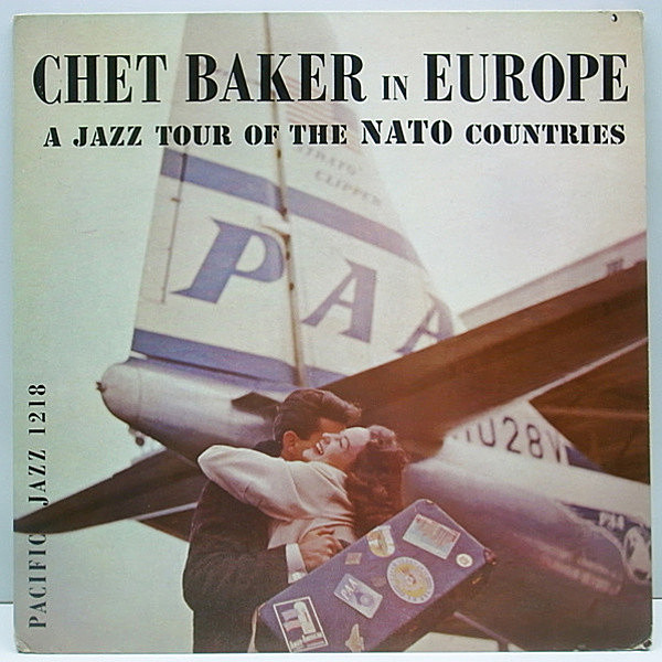 レコードメイン画像:良好!! オリジナル CHET BAKER In Europe : A Jazz Tour Of The Nato Countries ('55 Pacific Jazz) MONO両溝 RICHARD TWARDZIK