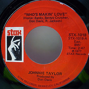 レコード画像:JOHNNIE TAYLOR / Who's Makin' Love / Take Care Of Your Homework